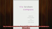 READ book  The Broken Compass Parental Involvement with Childrens Education  DOWNLOAD ONLINE
