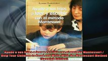 FREE DOWNLOAD  Ayude a sus hijos a leer y escribir con el metodo Montessori  Help Your Children to Read READ ONLINE