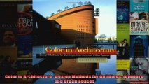 Read  Color in Architecture  Design Methods for Buildings Interiors and Urban Spaces  Full EBook