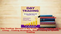 Download  Day Trading Become A Big Profit Trader Trading For A Living  Trading Strategies Stock PDF Online