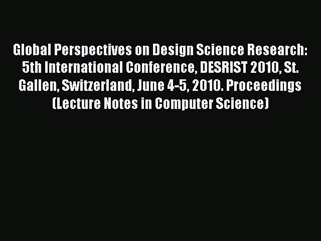 Read Global Perspectives on Design Science Research: 5th International Conference DESRIST 2010