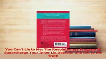 Read  You Cant Lie to Me The Revolutionary Program to Supercharge Your Inner Lie Detector and Ebook Free