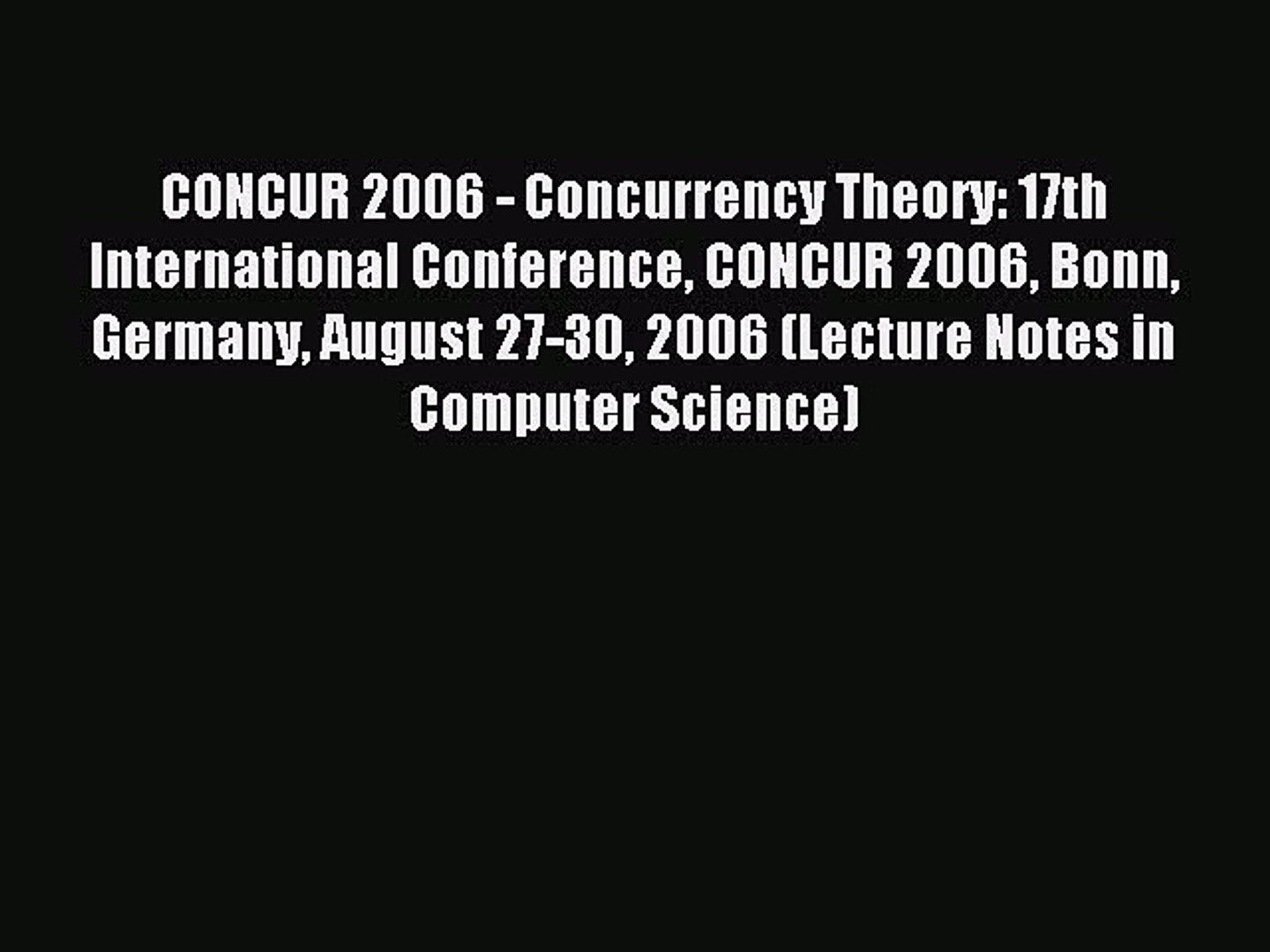 Read CONCUR 2006 - Concurrency Theory: 17th International Conference CONCUR 2006 Bonn Germany