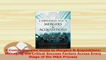 PDF  A Comprehensive Guide to Mergers  Acquisitions Managing the Critical Success Factors Download Full Ebook