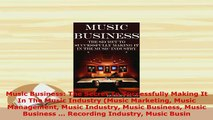 PDF  Music Business The Secret To Successfully Making It In The Music Industry Music Download Online