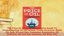 PDF  The Price Of Oil A Comprehensive Guide To Understanding Oil Oil prices Crude oil prices Download Online