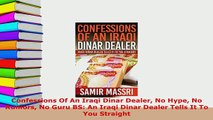 PDF  Confessions Of An Iraqi Dinar Dealer No Hype No Rumors No Guru BS An Iraqi Dinar Dealer Read Full Ebook