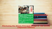 Download  Disclosing the Shinto Principal Image of  the Shrine Japanese Edition  Read Online