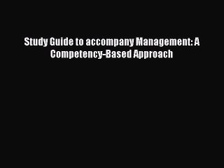 Download Study Guide to accompany Management: A Competency-Based Approach PDF Free
