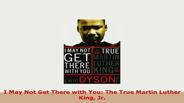 PDF  I May Not Get There with You The True Martin Luther King Jr Download Full Ebook