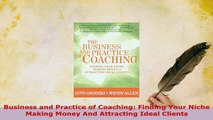 PDF  Business and Practice of Coaching Finding Your Niche Making Money And Attracting Ideal Download Online