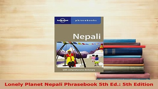 5th Edition Lonely Planet Nepali Phrasebook 5th Ed.