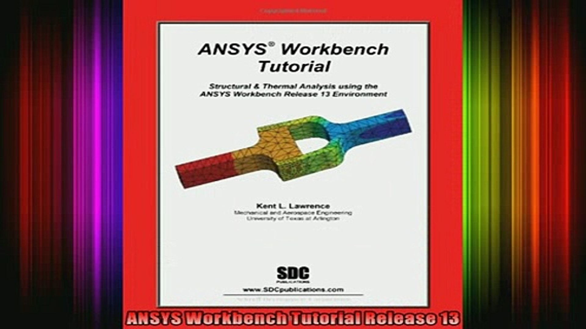 Read ANSYS Workbench Tutorial Release 13 Full EBook