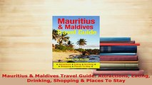 PDF  Mauritius  Maldives Travel Guide Attractions Eating Drinking Shopping  Places To Stay Read Online