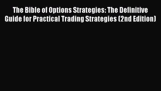 Read Download The Bible Of Options Strategies PDF – PDF Download