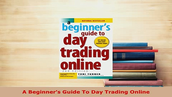 PDF  A Beginners Guide To Day Trading Online Download Full Ebook