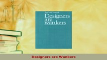 Download  Designers are Wankers Read Online