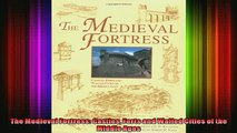 Read  The Medieval Fortress Castles Forts and Walled Cities of the Middle Ages  Full EBook