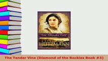 PDF  The Tender Vine Diamond of the Rockies Book 3  Read Online