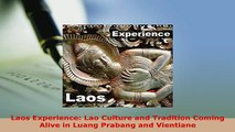 PDF  Laos Experience Lao Culture and Tradition Coming Alive in Luang Prabang and Vientiane Download Full Ebook