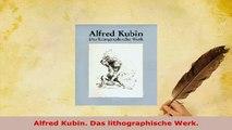 PDF  Alfred Kubin Das lithographische Werk Read Full Ebook