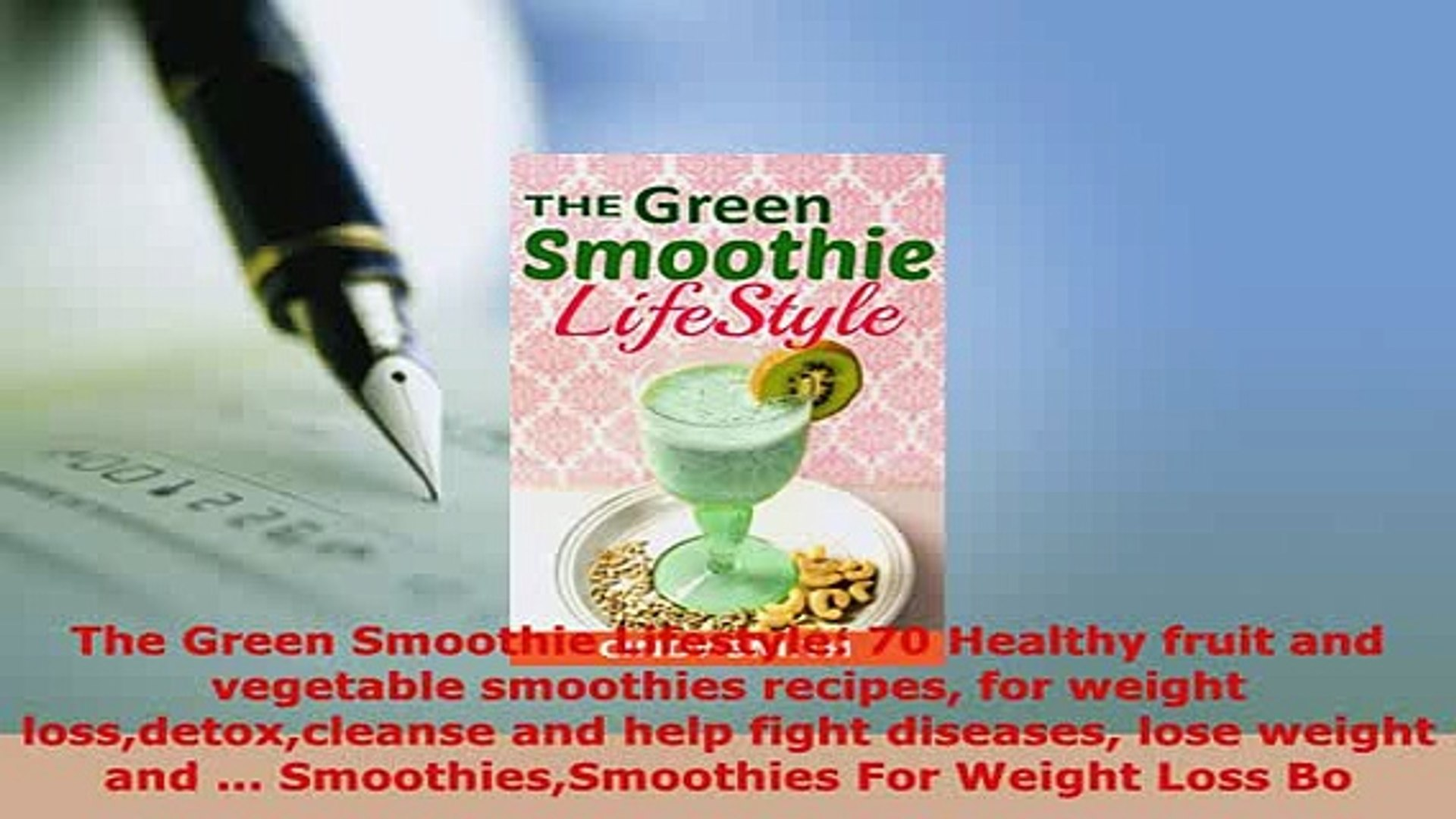 Download The Green Smoothie Lifestyle 70 Healthy Fruit And Vegetable Smoothies Recipes For Weight Pdf Online Video Dailymotion