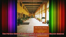 Read  The Perfect House A Journey with Renaissance Master Andrea Palladio  Full EBook