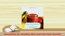 PDF  Smoothies for Healthy Skin and Fast Hair Growth Download Full Ebook