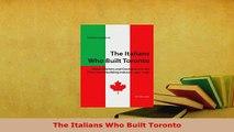 Download  The Italians Who Built Toronto Free Books