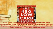 Read  Low Carb Cookbook 450 DAYS OF HEALTHY AND DELICIOUS LOW CARB DIET RECIPES low carb diet Ebook Free