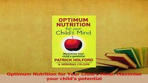 Read  Optimum Nutrition for Your Childs Mind Maximise your childs potential Ebook Free