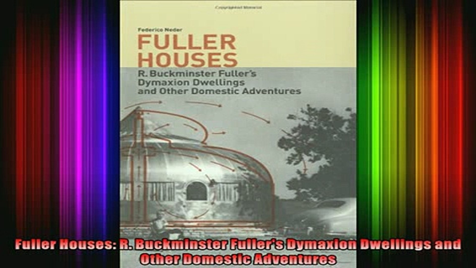 Download  Fuller Houses R Buckminster Fullers Dymaxion Dwellings and Other Domestic Adventures Full