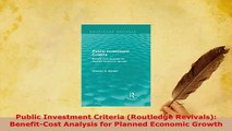 Download  Public Investment Criteria Routledge Revivals BenefitCost Analysis for Planned PDF Book Free