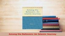 PDF  Among the Believers An Islamic Journey Read Full Ebook