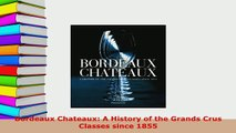 Download  Bordeaux Chateaux A History of the Grands Crus Classes since 1855 Download Online