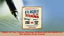 PDF  Flight Of The Titans Boeing Airbus and the battle for the future of air travel Download Full Ebook