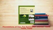 PDF  Foundations of Tea Tea Sommelier Journal Taste Taste Taste Download Full Ebook