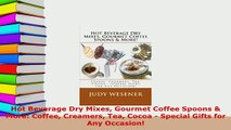 Download  Hot Beverage Dry Mixes Gourmet Coffee Spoons  More Coffee Creamers Tea Cocoa  Special Download Full Ebook