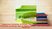 Download  Japanese Varieties of Green Tea  Commonly Known Varieties of Green Tea in Japan Green Read Full Ebook