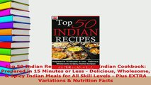 Download  Top 50 Indian Recipes  Authentic Indian Cookbook Prepared in 15 Minutes or Less  Download Online