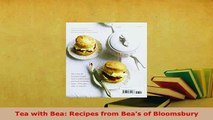 PDF  Tea with Bea Recipes from Beas of Bloomsbury Read Online