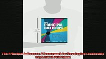 FREE PDF  The Principal Influence A Framework for Developing Leadership Capacity in Principals  FREE BOOOK ONLINE