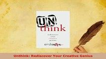 PDF  Unthink Rediscover Your Creative Genius Download Online