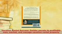 Read  Vacation Rental Success Insider secrets to profitably own market and manage vacation Ebook Free