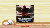 PDF  Soul in the Stone Cemetary Art from Americas Heartland Download Full Ebook