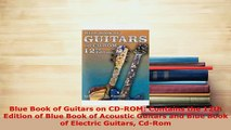 PDF  Blue Book of Guitars on CDROM Contains the 12th Edition of Blue Book of Acoustic Guitars Download Full Ebook
