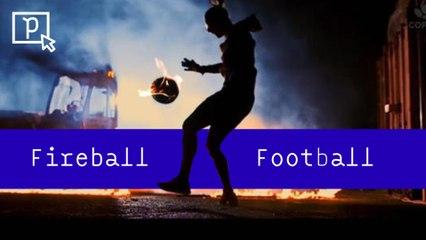 Fireball Football - Pépites du 14/04 - CANAL+