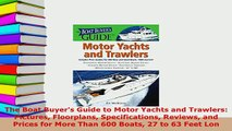 PDF  The Boat Buyers Guide to Motor Yachts and Trawlers Pictures Floorplans Specifications Download Online