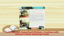 PDF  Julie Morriss Superfood Kitchen Cooking with Natures Most Amazing Foods Read Online