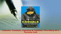 PDF  Casuals Football Fighting  Fashion The Story of a Terrace Cult Read Online